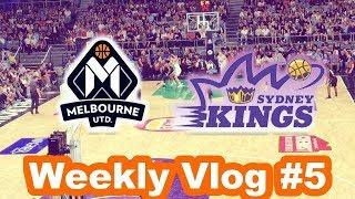 MELBOURNE UNITED v SYDNEY KINGS - WEEKLY VLOG #5