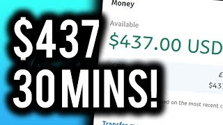 Earn $437 in 30 MINUTES! - Make Money Online 2019 With This STEP By STEP Method!