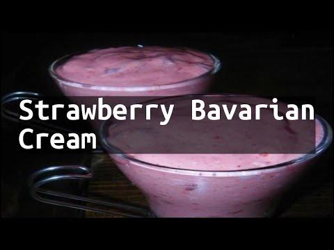 Recipe Strawberry Bavarian Cream