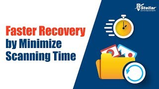 How to Minimize Scanning Time while using Stellar Photo Recovery?