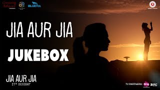 Jia Aur Jia Full Movie Audio Jukebox | Richa Chadha & Kalki Koechlin
