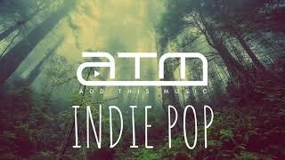 Best Indie Pop Compilation - Winter 2018/2019   Chill Clean Indie Pop Mix