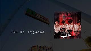 Los del Trebol - El de Tijuana [Estudio 2018] (DESCARGA)