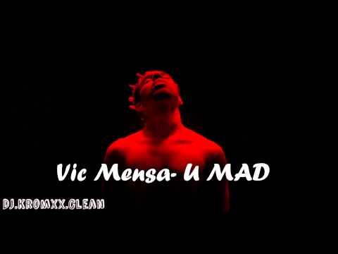 Vic Mensa - U Mad (Clean) ft. Kanye West