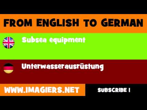FROM ENGLISH TO GERMAN = Subsea equipment