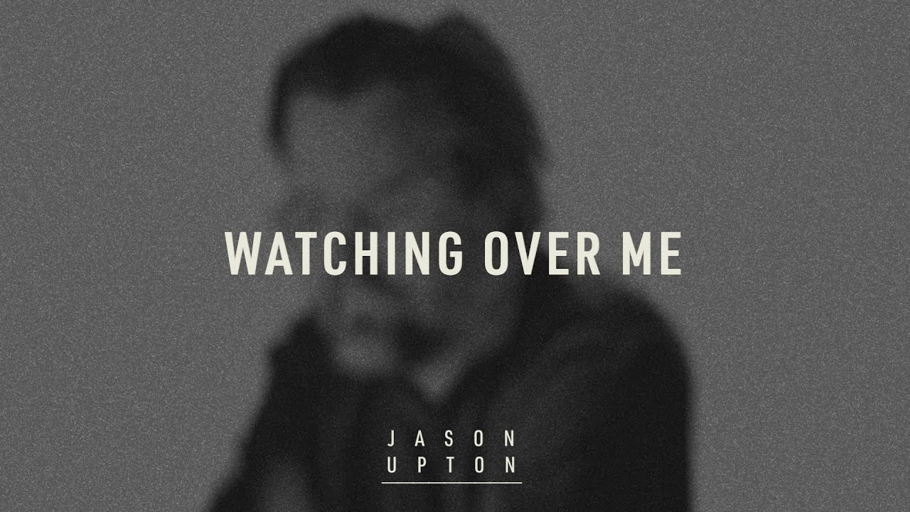 "Jason Upton- ""Watching Over Me"" (Official Lyric Video for)"