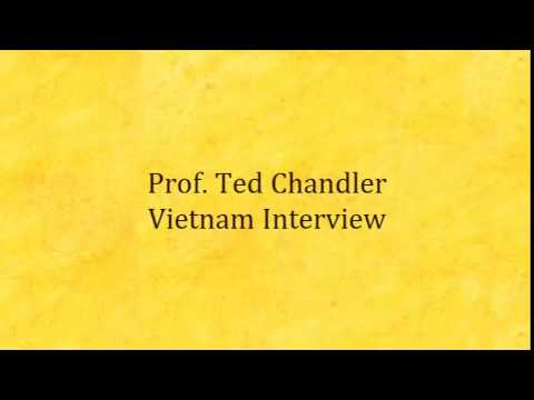 Prof  Ted Chandler's Vietnam Interview