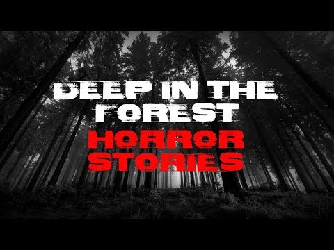 3 Creepy Deep In The Forest Horror Stories | Hunting In Mass | Camping In Mass | Too Close