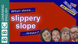 A slippery slope: The English We Speak