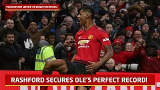 Marcus Rashford Secures Solskjaer's Perfect Record   Manchester United 2-1 Brighton   United Review