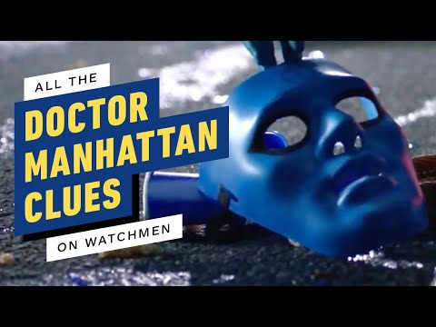 All the Doctor Manhattan Clues in Watchmen So Far