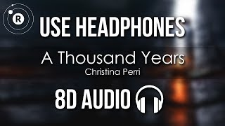 Christina Perri - A Thousand Years (8D AUDIO)