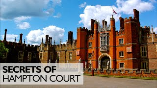 Secrets of Hampton Court Palace