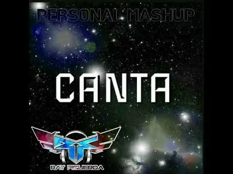 DJ Ray Figueroa MR FLOW--Canta---PERSONAL MASHUP