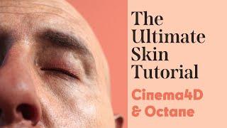 Cinema 4D Tutorial - The Ultimate Skin Tutorial (Octane)