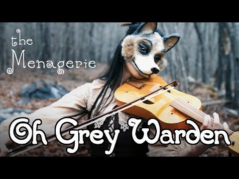 Oh Grey Warden - The Menagerie
