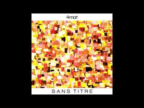 4mat - Sans Titre (full album)