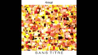 4mat - Sans Titre (full album)