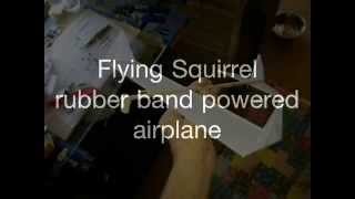 Flying Squirrel - Rubber Band Powered Airplane