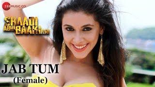 Jab Tum (Female) | Shaadi Abhi Baaki Hai | Mansi Dovhal & Amit Bhaskar | Shreya Ghoshal