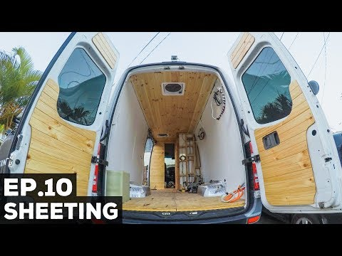 Ep.10 Sprinter Van Conversion | Sheeting