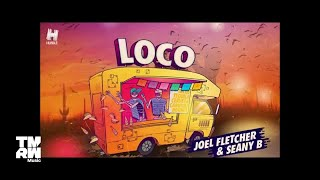 Joel Fletcher & Seany B - Loco