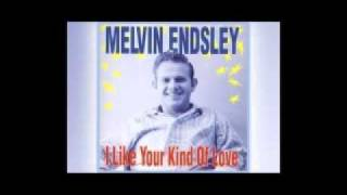 MELVIN ENDSLEY - I Like Your Kind of Love (1957)