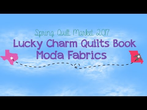Spring International Quilt Market 2017 - Moda Schoolhouse - Lucky Charm Quilts Book with Martingale