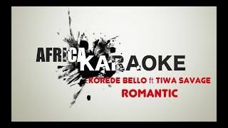 Korede Bello ft. Tiwa Savage - Romantic | Karaoke Version (instrumental + Lyrics)