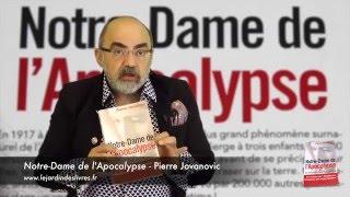 Notre-Dame de L'Apocalypse commenté par P. Jovanovic