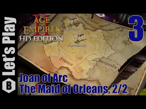 AoE II: Joan of Arc (Moderate Difficulty) - The Maid of Orleans, 2/2 - Part 3