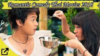 Top 50 Romantic Comedy Thai Movies 2018