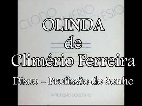 OLINDA  - CLIMÉRIO FERREIRA -  A PROFISSÃO DO SONHO