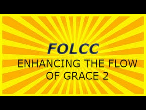 ENHANCING THE FLOW OF GRACE PART 2