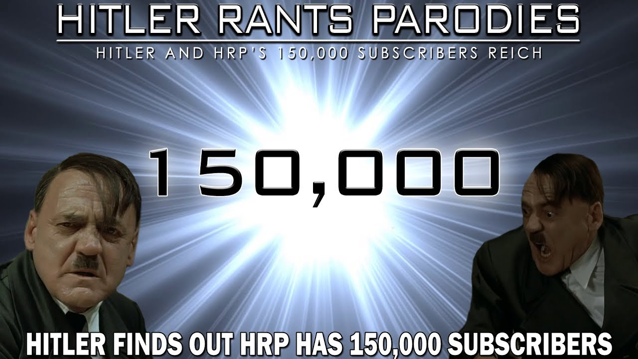 Hitler finds out HRP has 150,000 subscribers