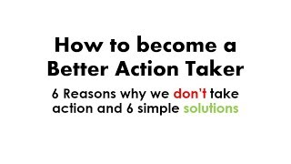 How to Become a Better Action Taker