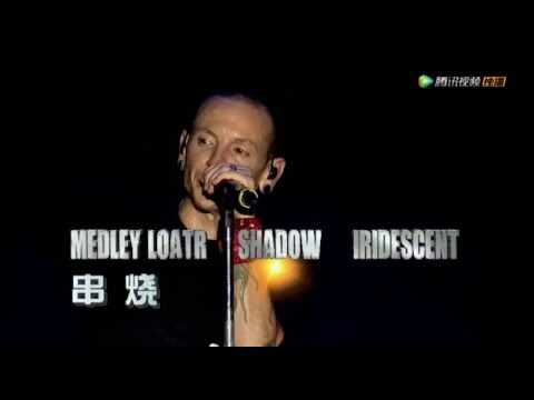 Linkin Park: LOATR&SOTD&IRIDESCENT(Live From Beijing,China)