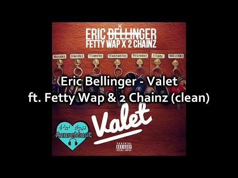 Eric Bellinger - Valet ft. Fetty Wap & 2 Chainz (clean)