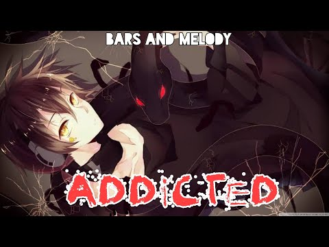 Nightcore - Addicted (Bars and Melody)