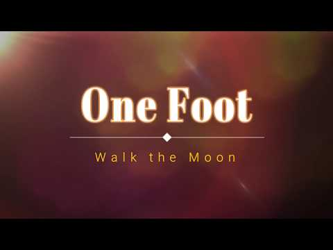 Walk the Moon - One Foot (Lyric Video) [HD] [HQ]