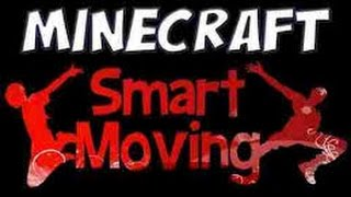 Minecraft Mod Showcase: Smart Moving Mod!  (1.7.10)