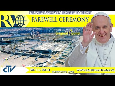 Pope Francis in Turkey - Farewell Ceremony - 2014.11.30