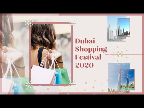 Dubai Shopping Festival 2020- What to Do? | Deals, Discounts, Raffles, Events and Attractions |