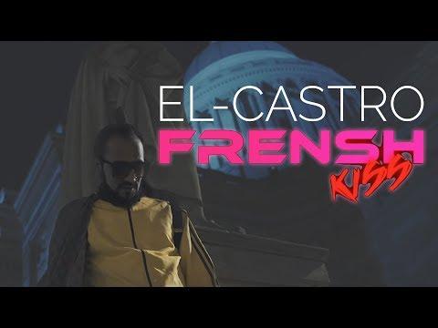 El Castro - Frensh Kiss (Official Music Video)