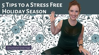 5 Tips for Staying Stress Free this Holiday Season