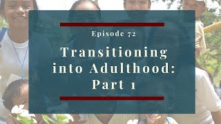 Transitioning into Adulthood: Part 1