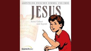 Kapitel 1 - Jesus - Seine Geburt und Jugend (Abenteuer zwischen Himmel und Erde 21)