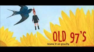 Old 97s - Rollerskate Skinny