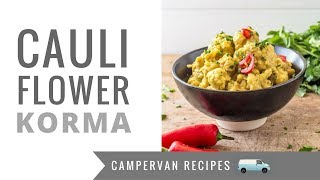 Camper Van Recipes! One Pan Cauliflower Korma. Keto, Vegetarian and Dairy Free!