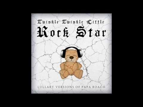 Last Resort Lullaby Versions of Papa Roach by Twinkle Twinkle Little Rock Star